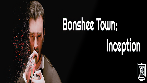 Banshee Town - Inception