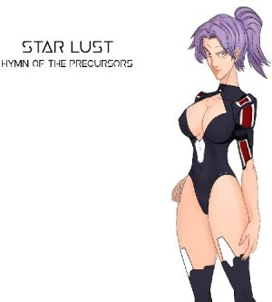 Star Lust: Hymn of the Precursors
