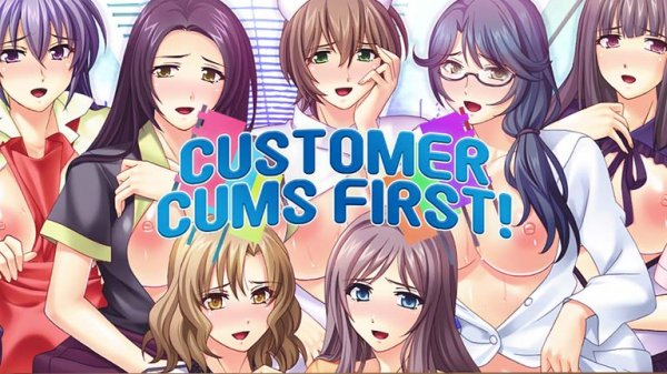 Customer Cums First!